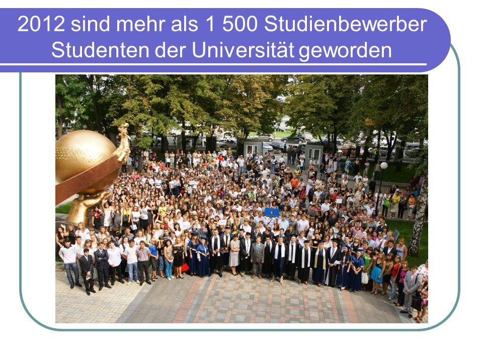 2012 sind mehr als 1 500 Studienbewerber Studenten der Universität geworden