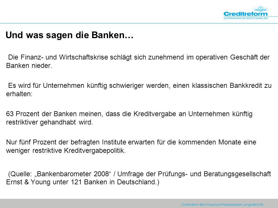 Und was sagen die Banken…