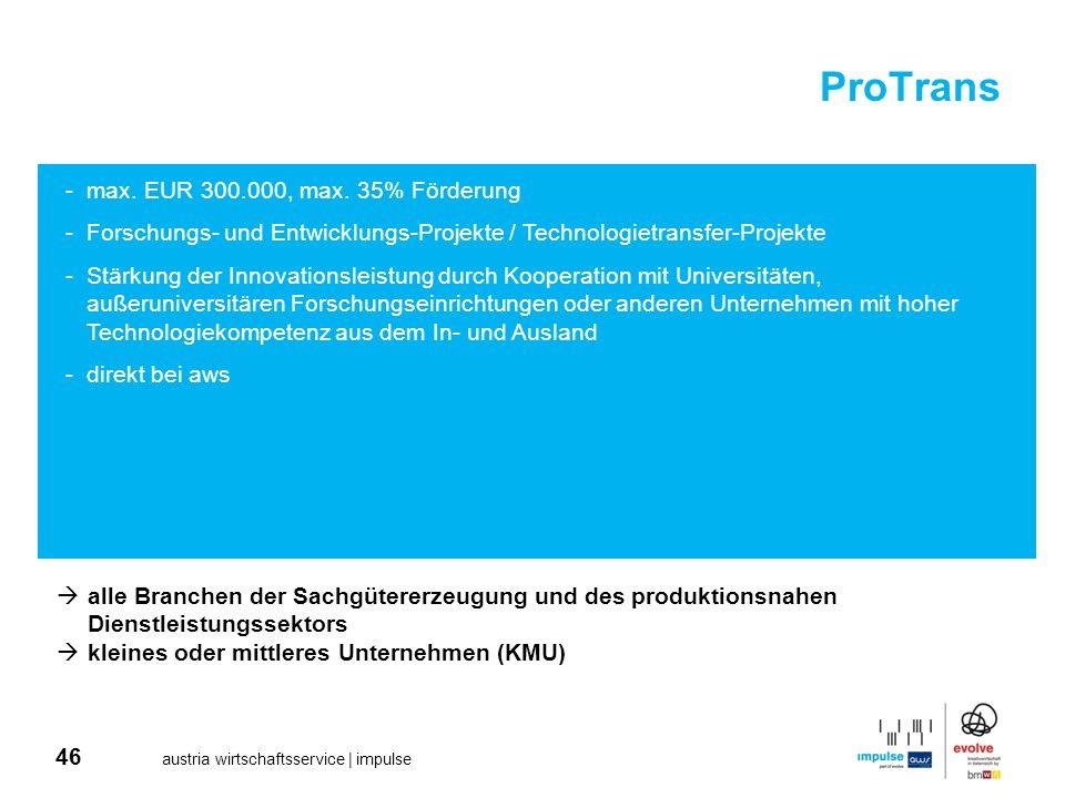 ProTrans max. EUR 300.000, max. 35% Förderung