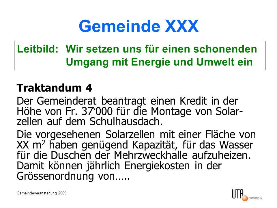 Gemeinde XXX Leitbild: Wir setzen uns für einen schonenden Umgang mit Energie und Umwelt ein. Traktandum 4.