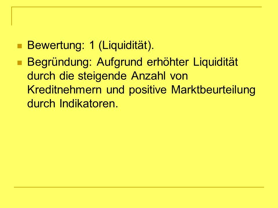 Bewertung: 1 (Liquidität).