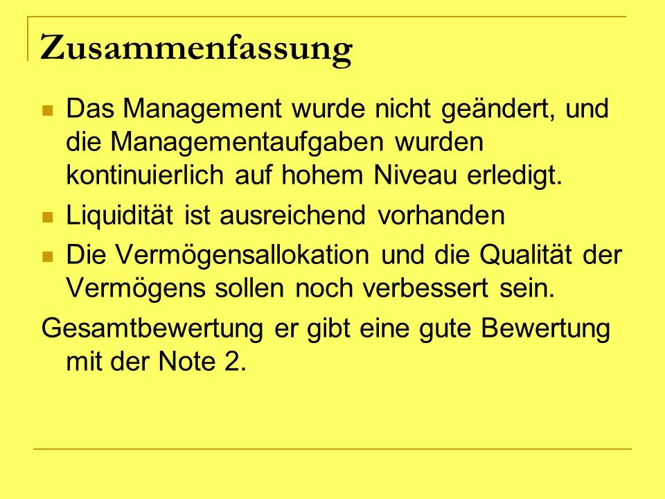 Zusammenfassung Das Management wurde nicht geändert, und die Managementaufgaben wurden kontinuierlich auf hohem Niveau erledigt.