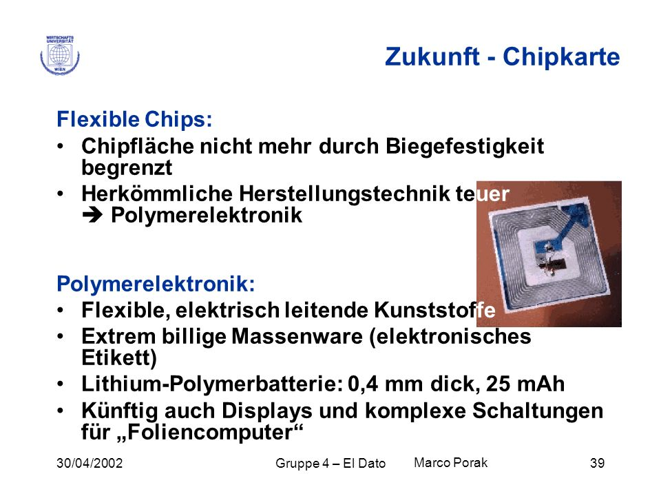 Zukunft - Chipkarte Flexible Chips: