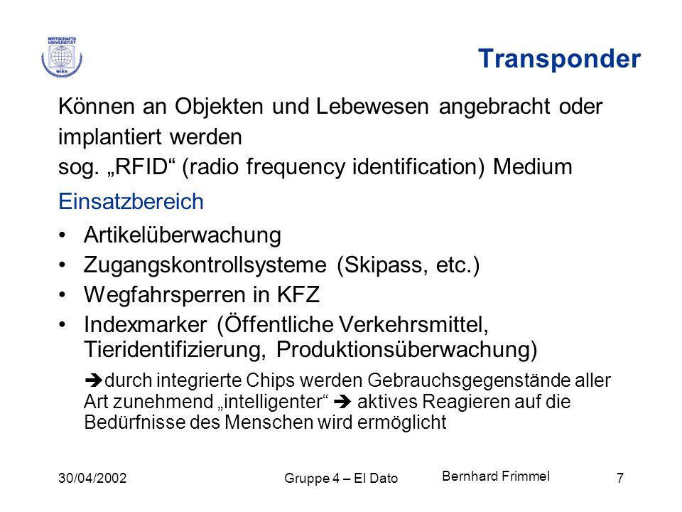 Transponder Können an Objekten und Lebewesen angebracht oder