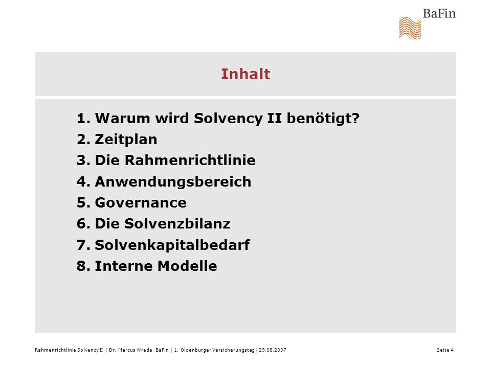 Inhalt Warum wird Solvency II benötigt Zeitplan Die Rahmenrichtlinie