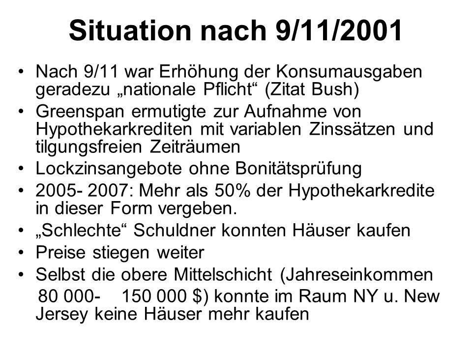 """Situation nach 9/11/2001 Nach 9/11 war Erhöhung der Konsumausgaben geradezu """"nationale Pflicht (Zitat Bush)"""