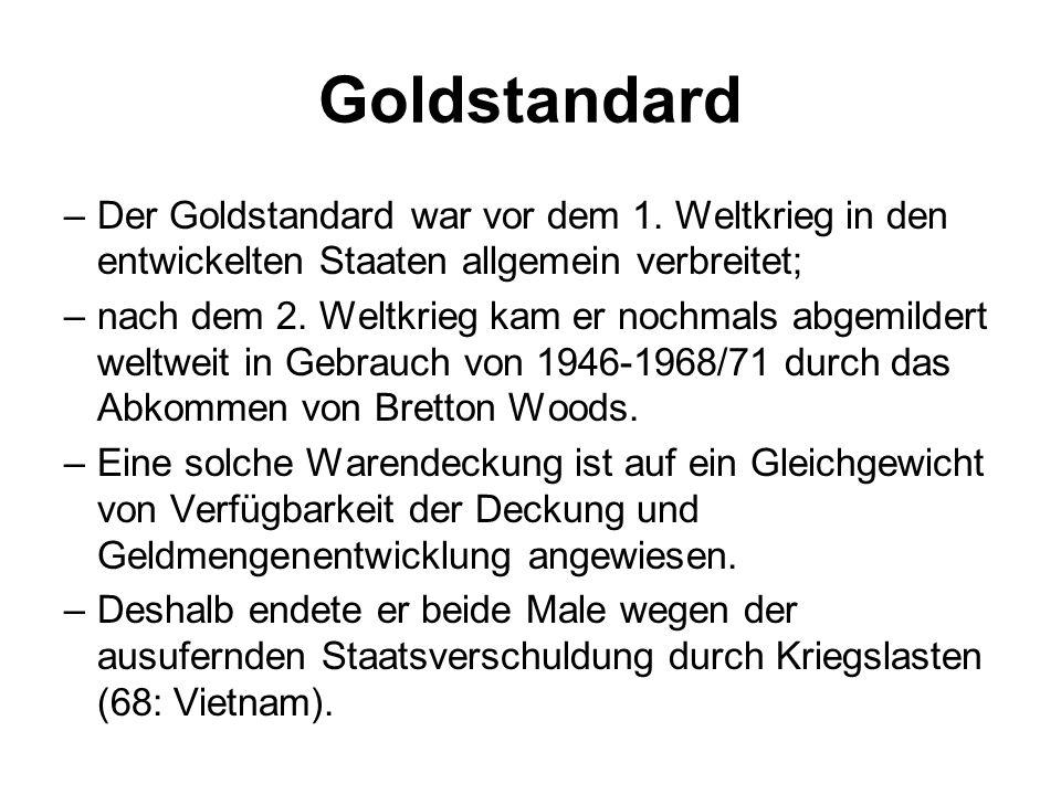 Goldstandard Der Goldstandard war vor dem 1. Weltkrieg in den entwickelten Staaten allgemein verbreitet;