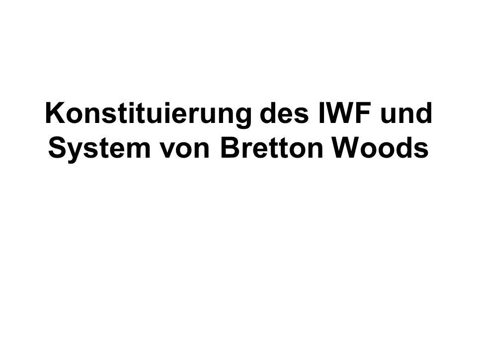 Konstituierung des IWF und System von Bretton Woods