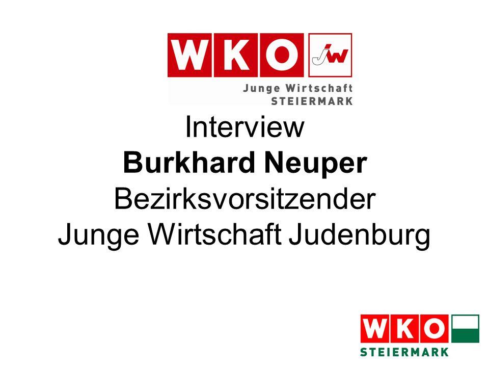 Interview Burkhard Neuper Bezirksvorsitzender Junge Wirtschaft Judenburg