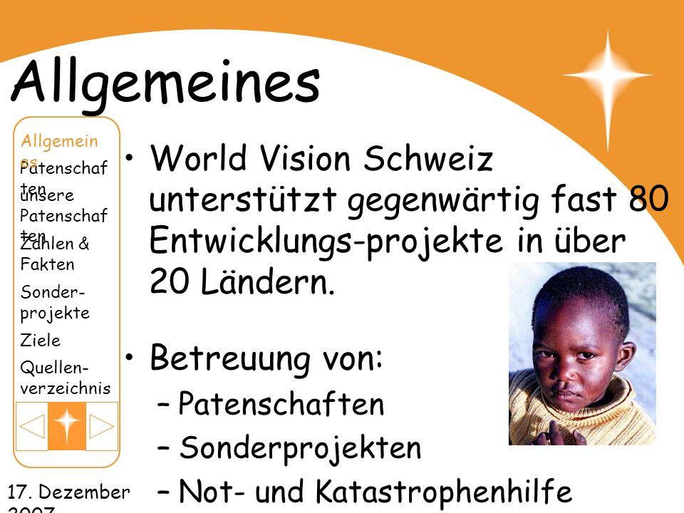Allgemeines World Vision Schweiz unterstützt gegenwärtig fast 80 Entwicklungs-projekte in über 20 Ländern.