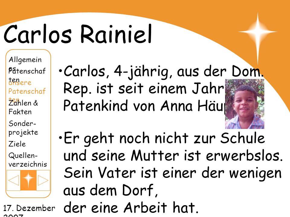 Carlos Rainiel Allgemeines. Carlos, 4-jährig, aus der Dom. Rep. ist seit einem Jahr das Patenkind von Anna Häuptli.