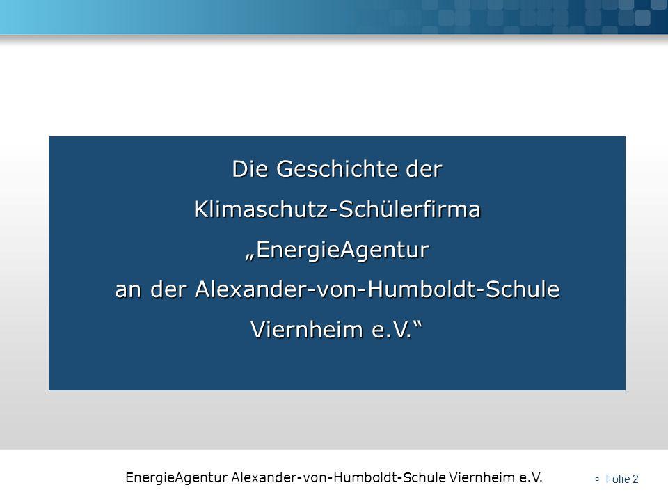 """Die Geschichte der Klimaschutz-Schülerfirma """"EnergieAgentur an der Alexander-von-Humboldt-Schule Viernheim e.V."""