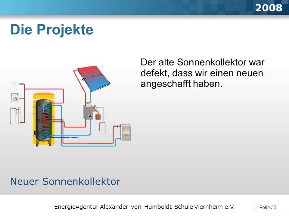 2008 Die Projekte. Der alte Sonnenkollektor war defekt, dass wir einen neuen angeschafft haben. Neuer Sonnenkollektor.