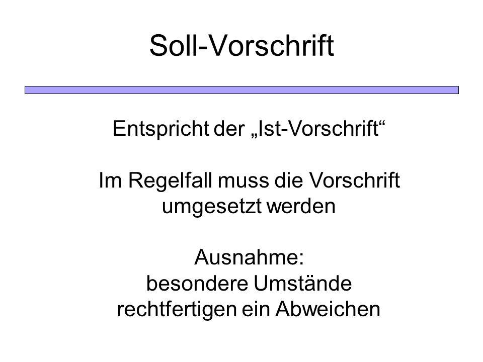 """Soll-Vorschrift Entspricht der """"Ist-Vorschrift"""