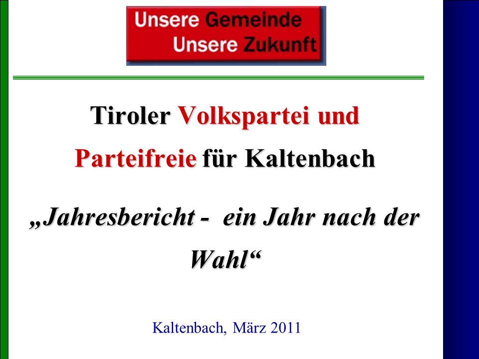 """Tiroler Volkspartei und Parteifreie für Kaltenbach """"Jahresbericht - ein Jahr nach der Wahl"""