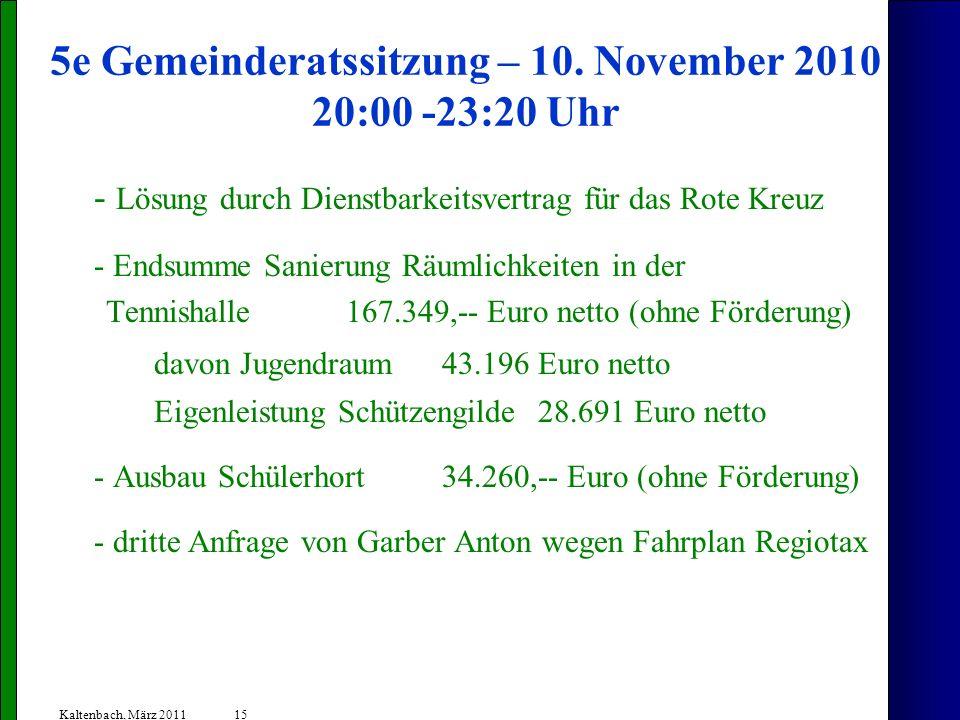 5e Gemeinderatssitzung – 10. November 2010 20:00 -23:20 Uhr
