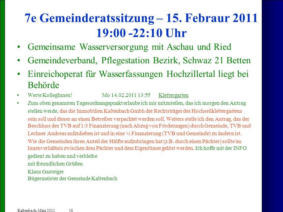 7e Gemeinderatssitzung – 15. Febraur 2011 19:00 -22:10 Uhr