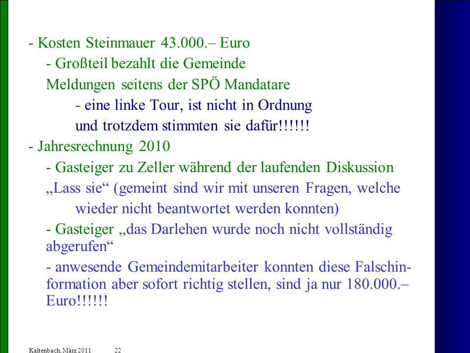 - Kosten Steinmauer 43.000.– Euro - Großteil bezahlt die Gemeinde