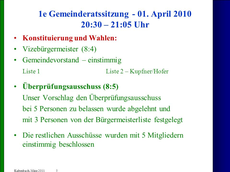 1e Gemeinderatssitzung - 01. April 2010 20:30 – 21:05 Uhr