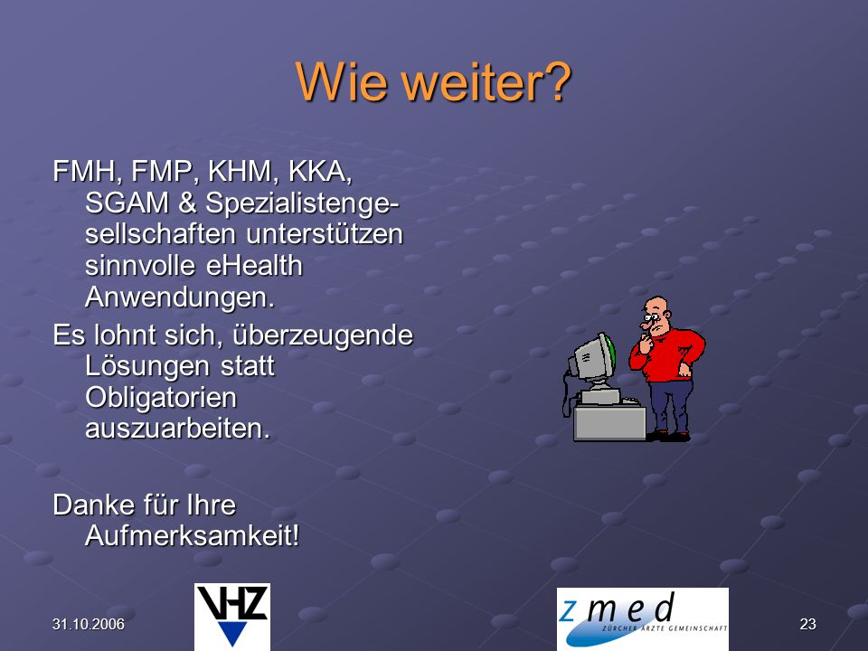 Wie weiter FMH, FMP, KHM, KKA, SGAM & Spezialistenge-sellschaften unterstützen sinnvolle eHealth Anwendungen.