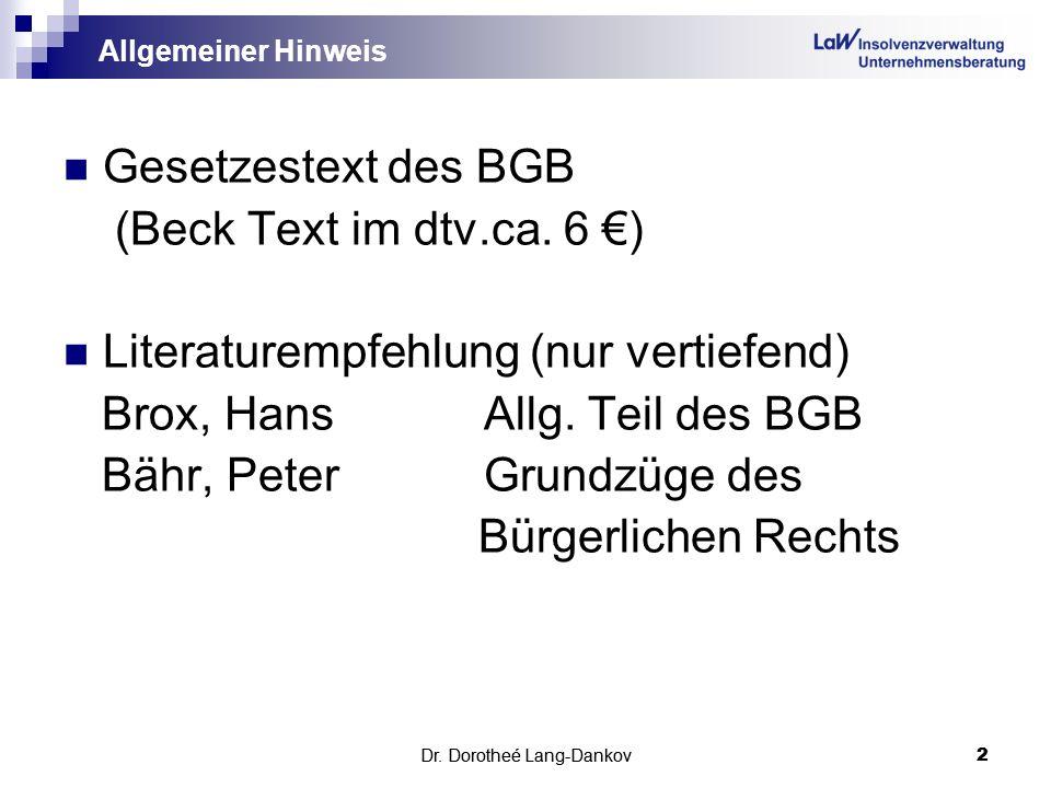 Literaturempfehlung (nur vertiefend) Brox, Hans Allg. Teil des BGB