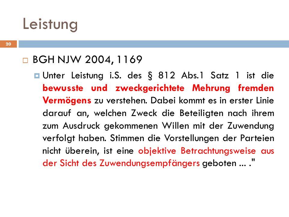 Leistung BGH NJW 2004, 1169.
