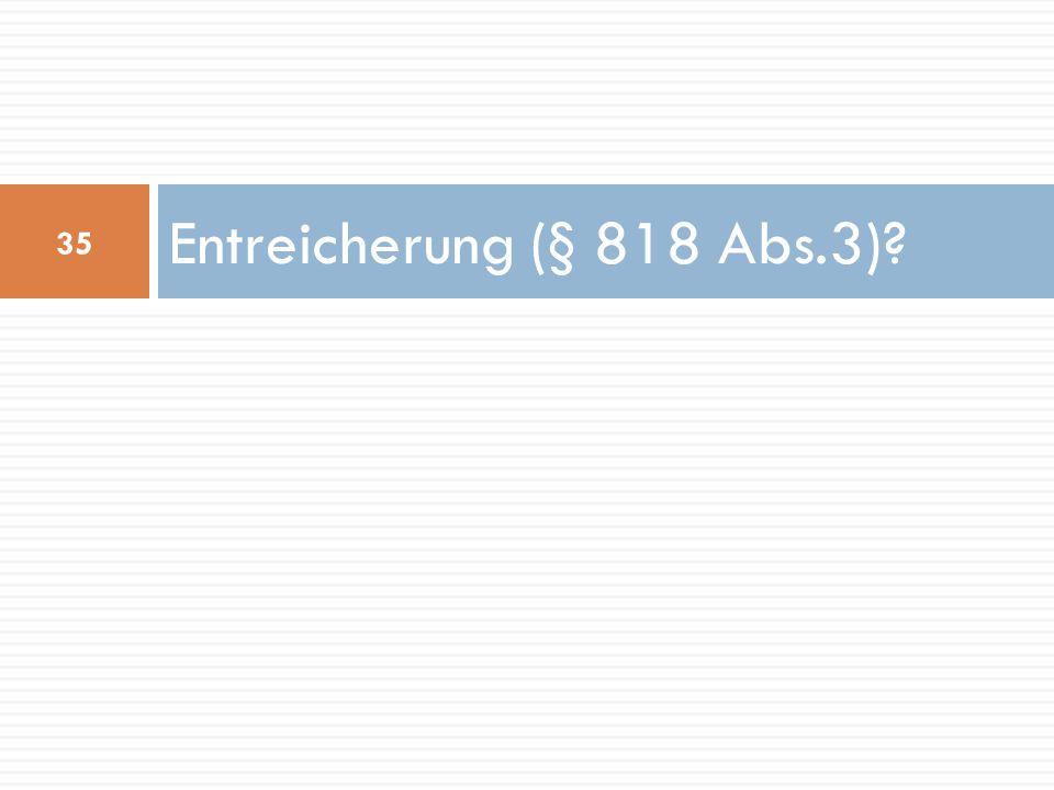 Entreicherung (§ 818 Abs.3)