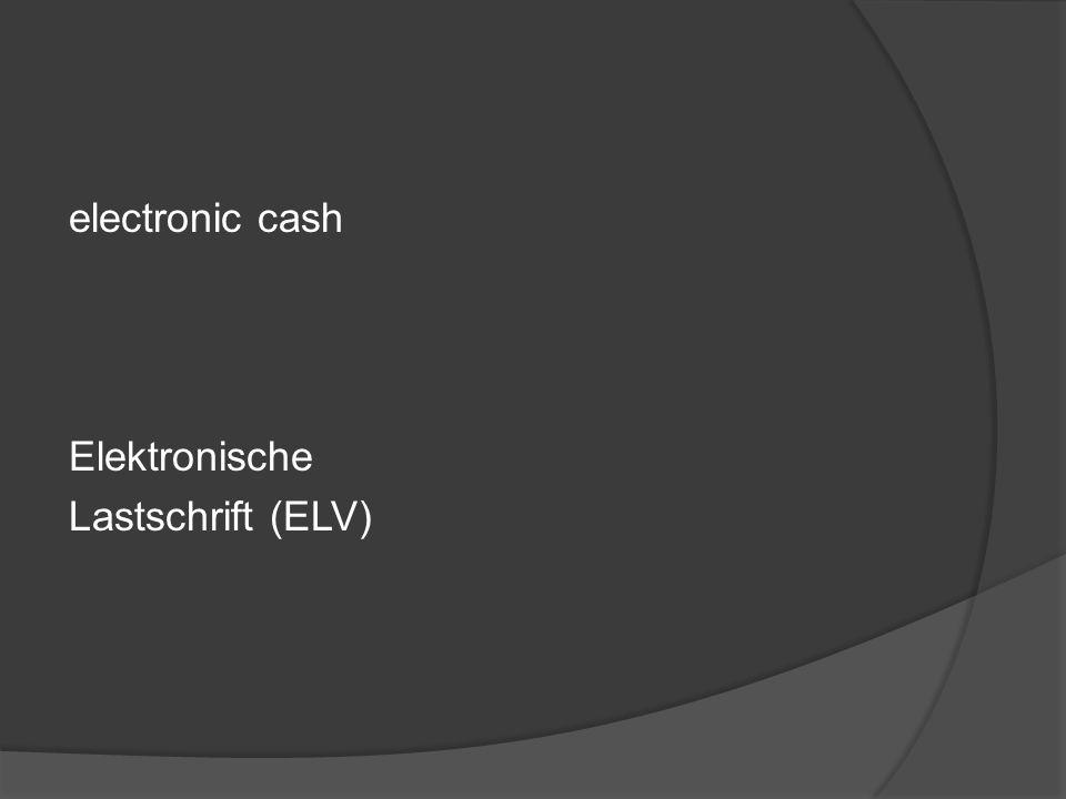 electronic cash Elektronische Lastschrift (ELV)
