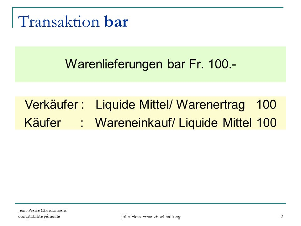 Transaktion bar Warenlieferungen bar Fr. 100.-