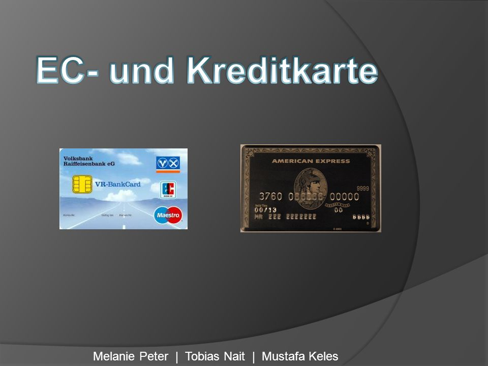 EC- und Kreditkarte Melanie Peter | Tobias Nait | Mustafa Keles