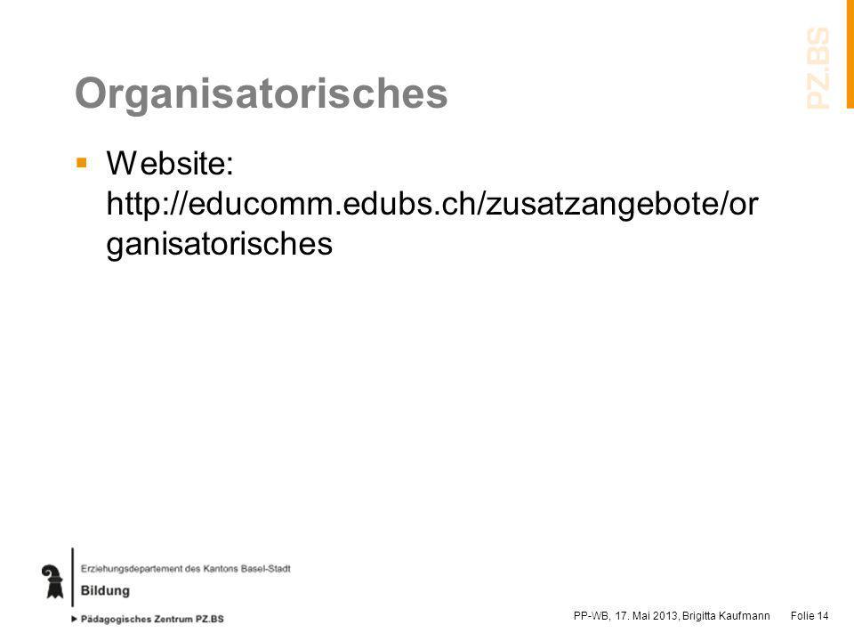 Organisatorisches Website: http://educomm.edubs.ch/zusatzangebote/organisatorisches.
