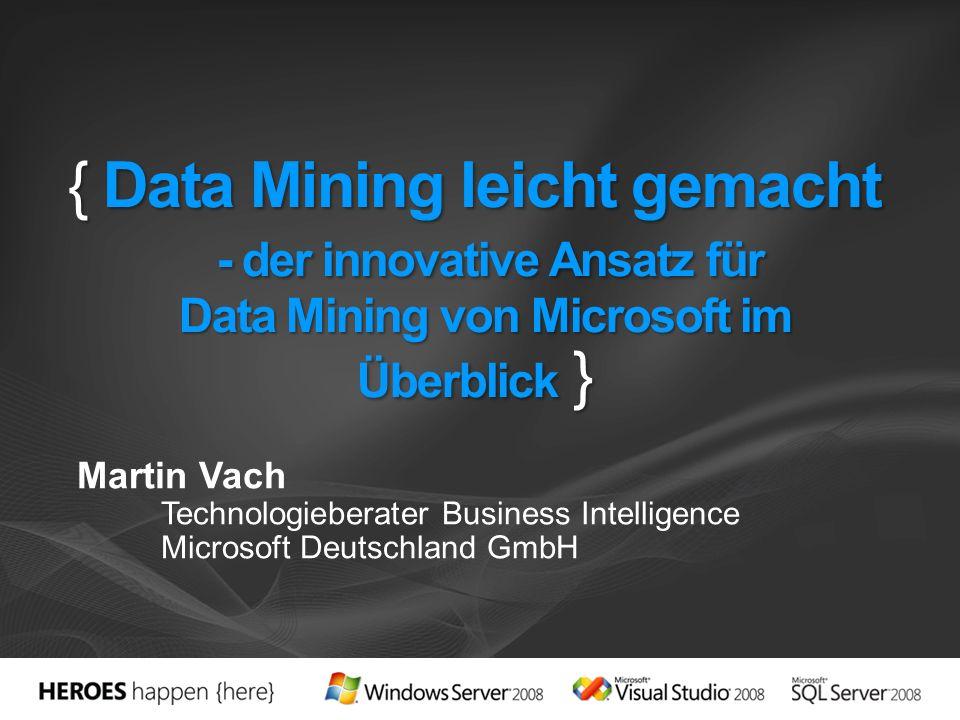 3/28/2017 5:03 PM { Data Mining leicht gemacht - der innovative Ansatz für Data Mining von Microsoft im Überblick }