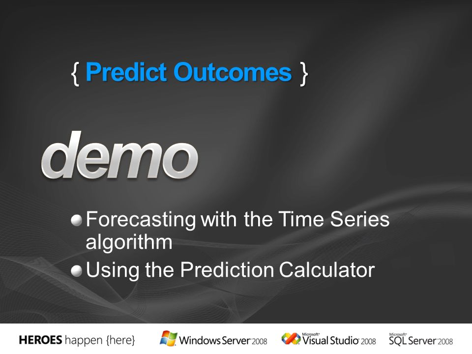 demo { Predict Outcomes } Forecasting with the Time Series algorithm
