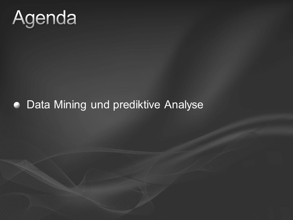Agenda Data Mining und prediktive Analyse 3/28/2017 5:03 PM