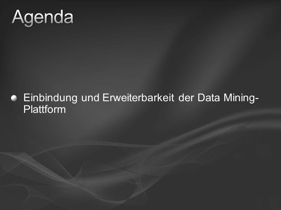 Agenda Einbindung und Erweiterbarkeit der Data Mining-Plattform