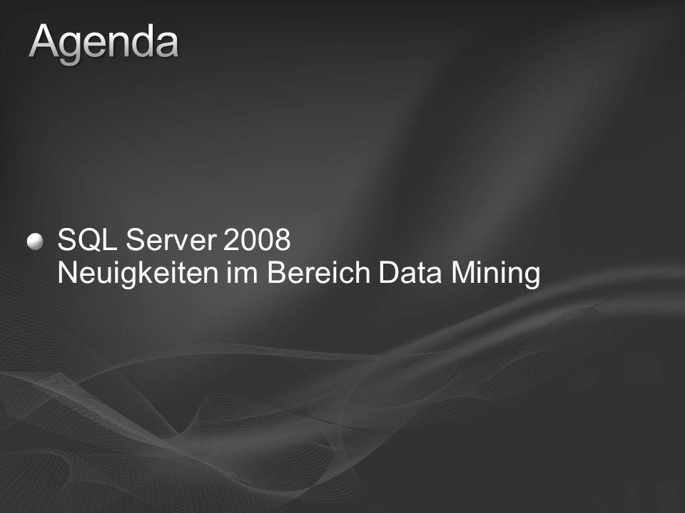 Agenda SQL Server 2008 Neuigkeiten im Bereich Data Mining