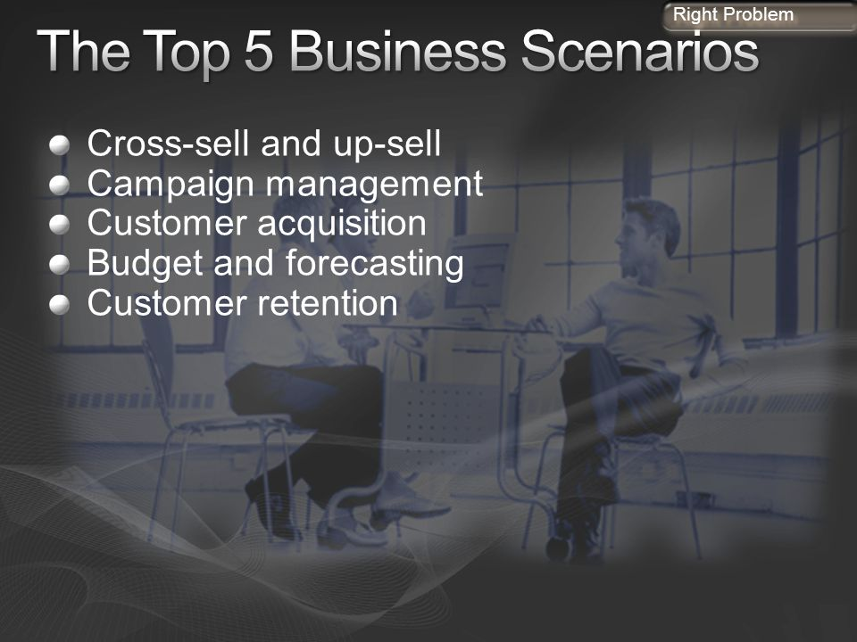 The Top 5 Business Scenarios
