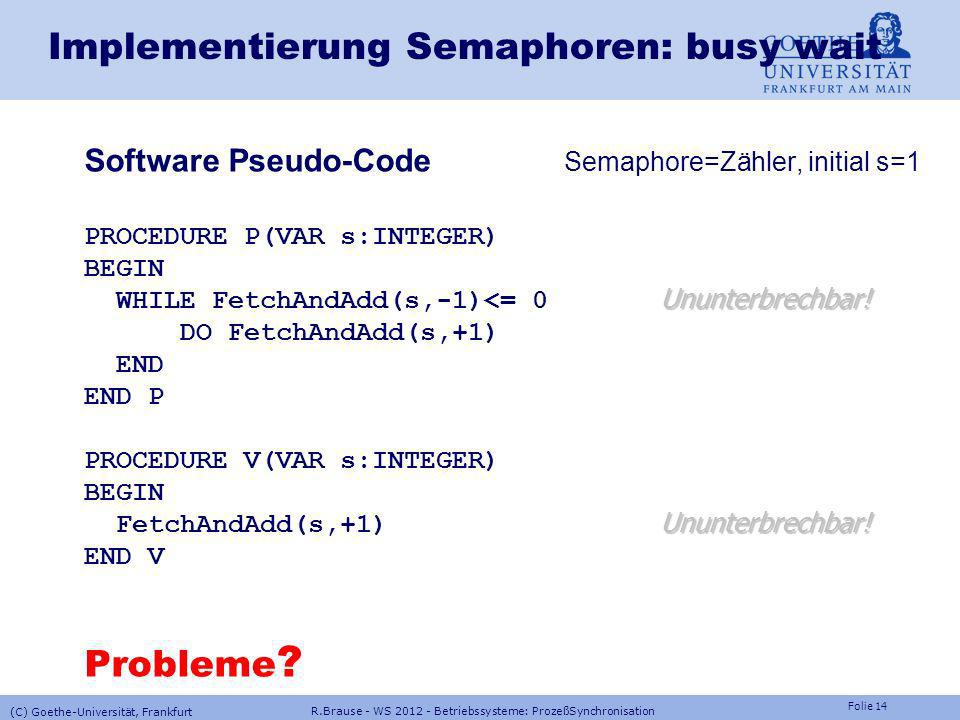 Implementierung Semaphoren: busy wait