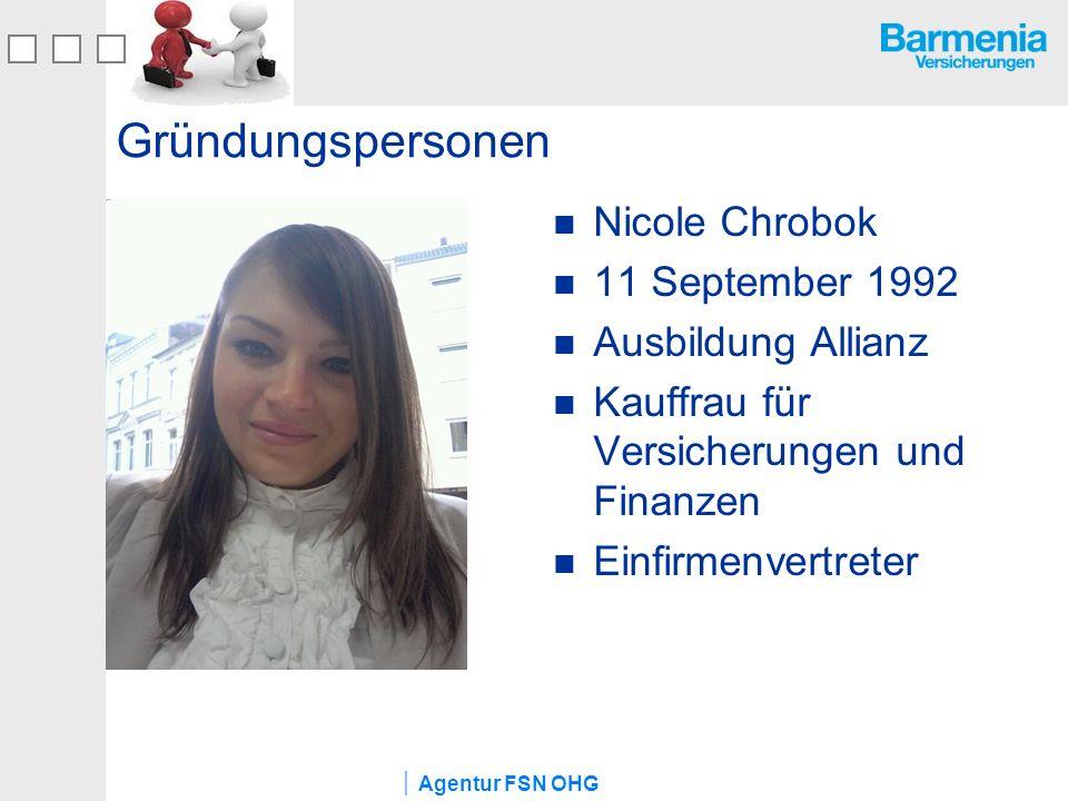 Gründungspersonen Nicole Chrobok 11 September 1992 Ausbildung Allianz