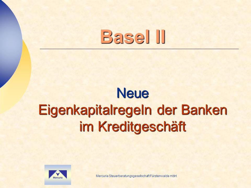 Basel II Neue Eigenkapitalregeln der Banken im Kreditgeschäft
