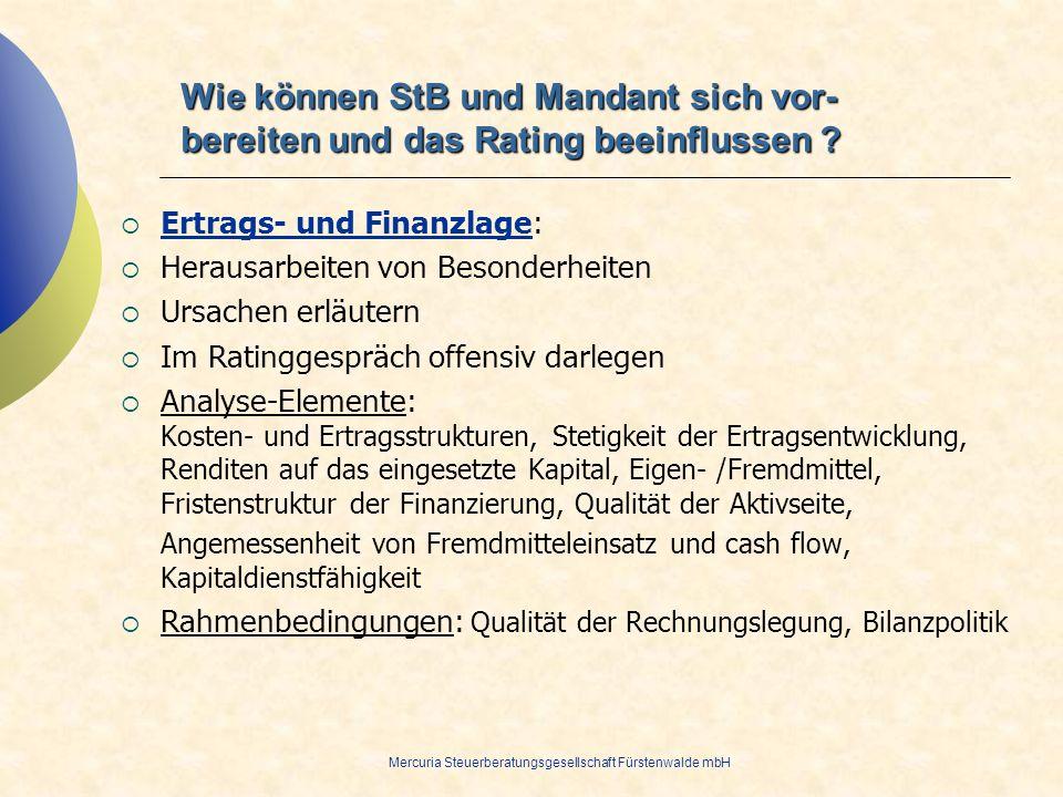 28.03.2017 Wie können StB und Mandant sich vor- bereiten und das Rating beeinflussen Ertrags- und Finanzlage: