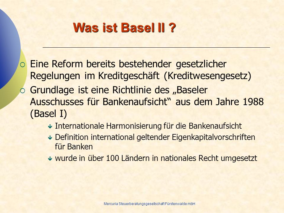 28.03.2017 Was ist Basel II Eine Reform bereits bestehender gesetzlicher Regelungen im Kreditgeschäft (Kreditwesengesetz)