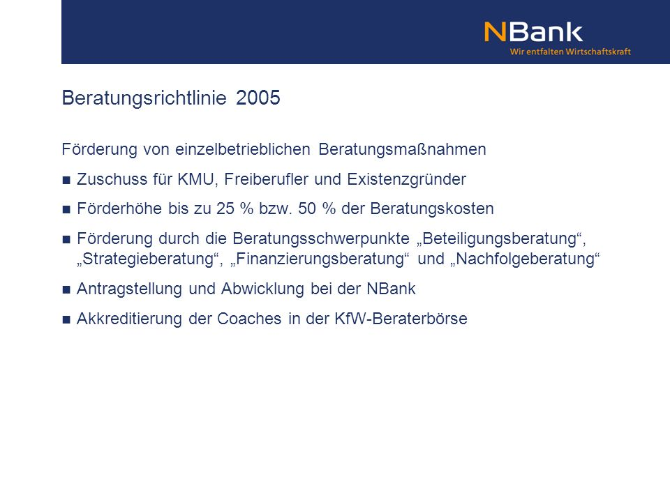 Beratungsrichtlinie 2005 Förderung von einzelbetrieblichen Beratungsmaßnahmen. Zuschuss für KMU, Freiberufler und Existenzgründer.