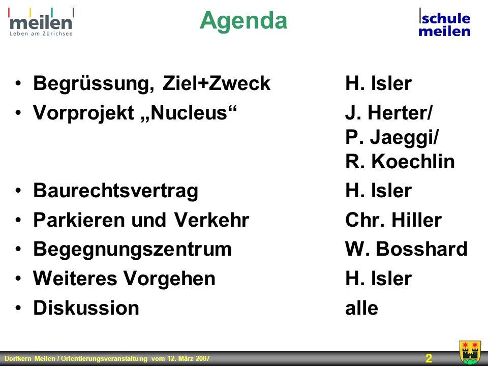 Agenda Begrüssung, Ziel+Zweck H. Isler