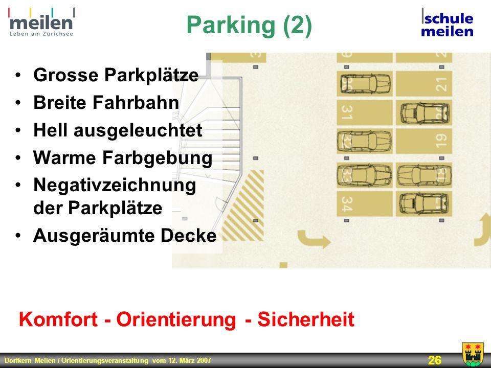 Parking (2) Komfort - Orientierung - Sicherheit Grosse Parkplätze