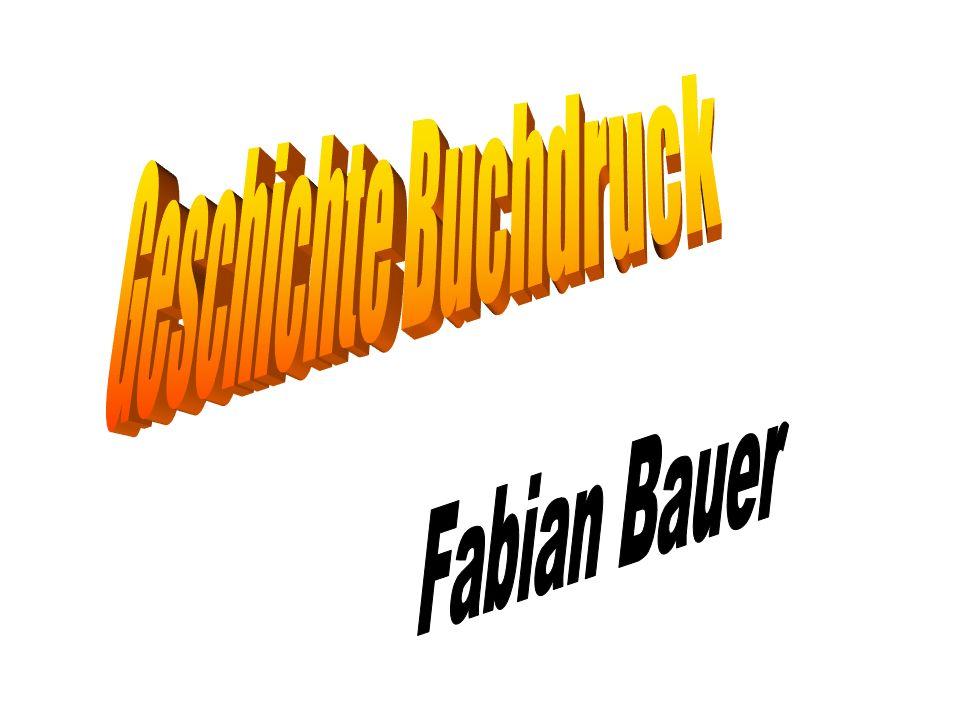 Geschichte Buchdruck Fabian Bauer