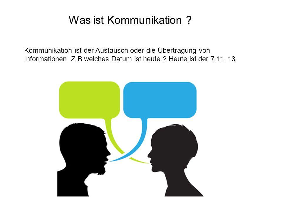 Was ist Kommunikation . Kommunikation ist der Austausch oder die Übertragung von Informationen.