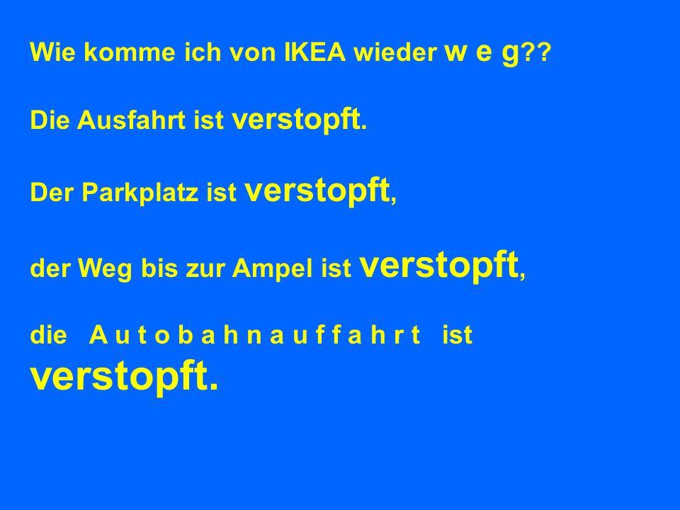 Wie komme ich von IKEA wieder w e g