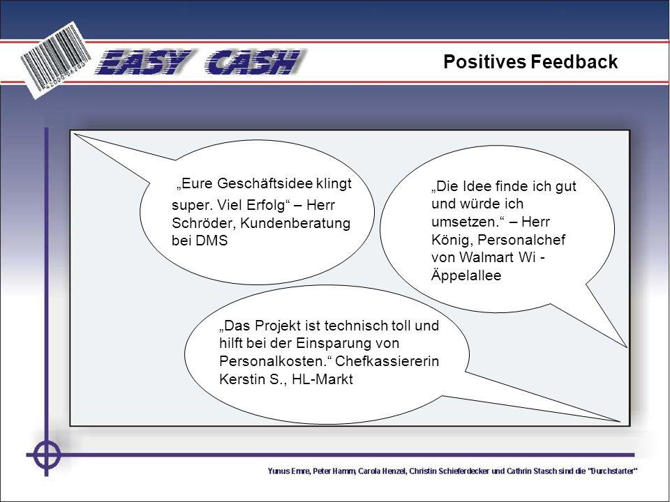"""Positives Feedback """"Eure Geschäftsidee klingt super. Viel Erfolg – Herr Schröder, Kundenberatung bei DMS."""