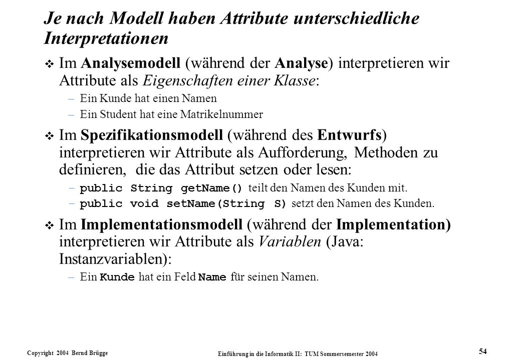Je nach Modell haben Attribute unterschiedliche Interpretationen